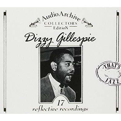 Dizzy Gillespie AUDIO ARCHIVE COLLECTORS EDITION 17 REFLECTIVE REC CD