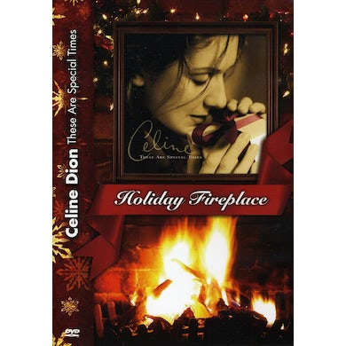 Celine Dion THESE ARE SPECIAL TIMES-HOLIDAY FIREPLACE DVD