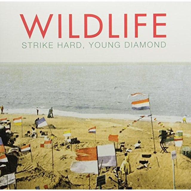 Wildlife STRIKE HARD YOUNG DIAMOND Vinyl Record