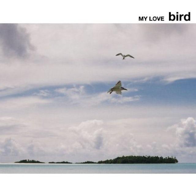 Bird MY LOVE CD