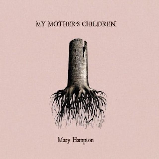 Mary Hampton MY MOTHER'S CHILDREN Vinyl Record