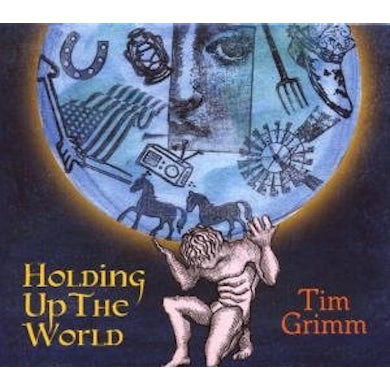 Tim Grimm HOLDING UP THE WORLD CD