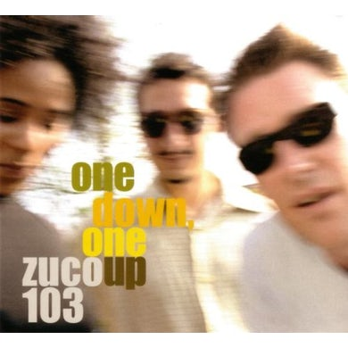 Zuco 103 ONE DOWN ONE UP CD