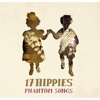 17 Hippies PHANTOM SONGS Vinyl Record