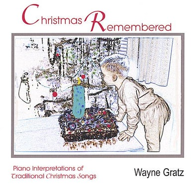 Wayne Gratz CHRISTMAS REMEMBERED CD