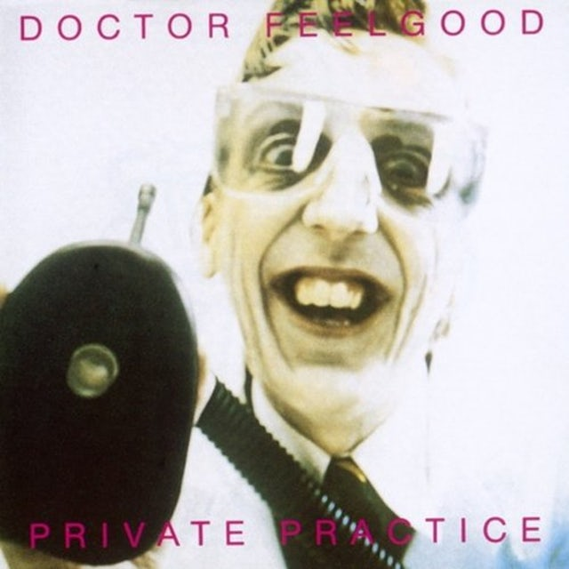 Dr Feelgood PRIVATE PRACTICE CD