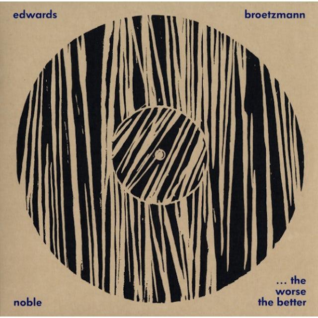 Peter Brotzmann / Steve Noble / John Edwards WORSE THE BETTER: LIVE AT CAFE OTO JANUARY 2010 Vinyl Record