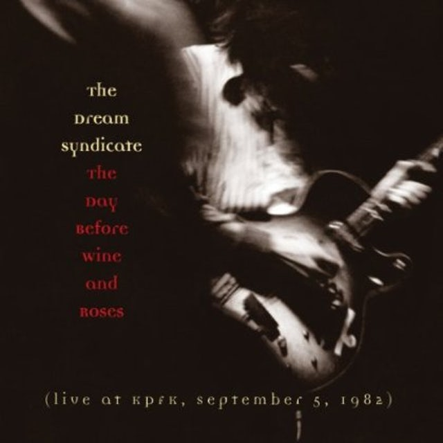 The Dream Syndicate DAY BEFORE WINE & ROSES CD