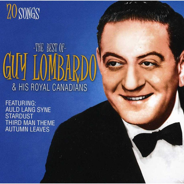 Guy Lombardo & His Orchestra BEST OF GUY LOMBARDO & HIS ROYAL CANADIANS CD