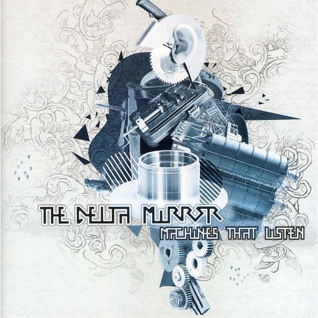 Delta Mirror MACHINES THAT LISTEN CD