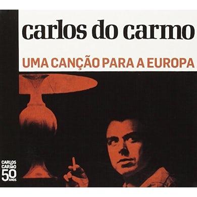 Carlos do Carmo UMA CANCAO PARA A EUROPA CD