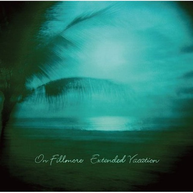 On Fillmore EXTENDED VACATION CD