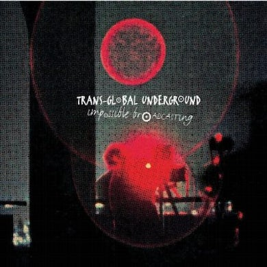 Transglobal Underground IMPOSSIBLE BROADCASTING CD