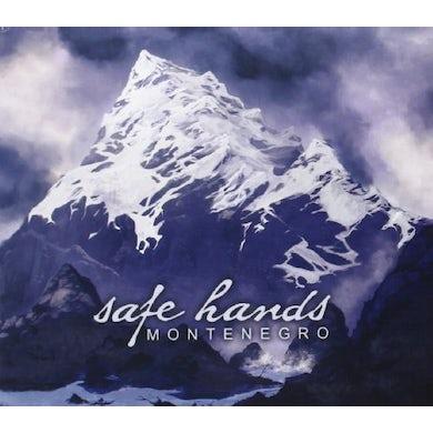 Safe Hands MONTENEGO CD