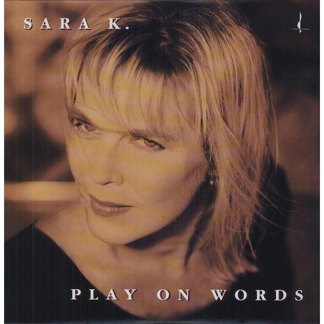 Sara K. PLAY ON WORDS Vinyl Record