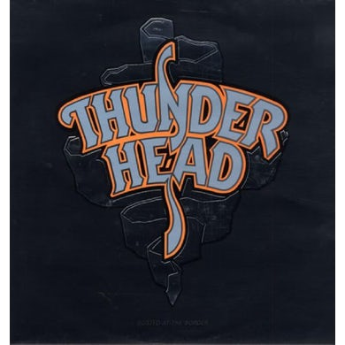 Thunderhead BUSTED AT THE BORDER Vinyl Record