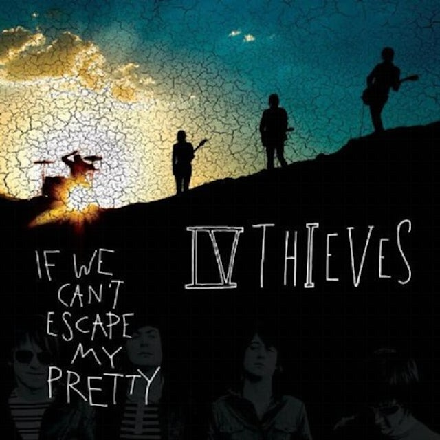 IV Thieves IF WE CANT ESCAPE MY CD
