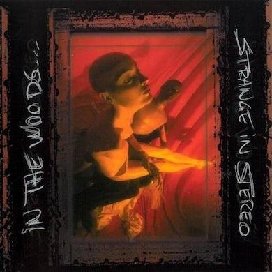 In The Woods STRANGE IN STEREO Vinyl Record