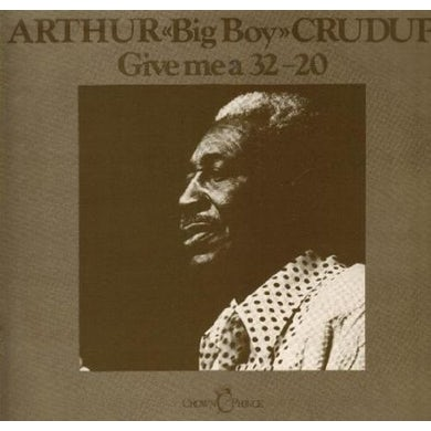 Arthur Big Boy Crudup GIVE ME A 32-20 Vinyl Record