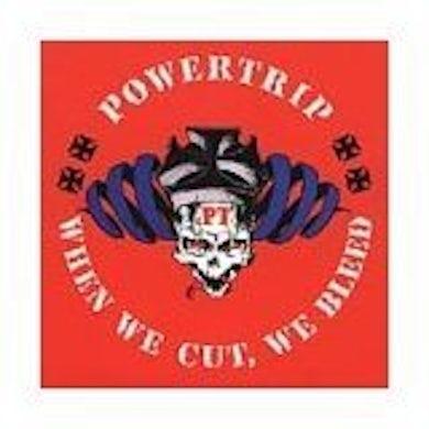 Power Trip WHEN WE CUT WE BLEED (Vinyl)