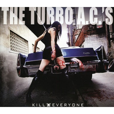 TURBO A.C.'S KILL EVERYONE CD