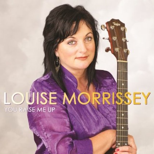Louise Morrissey YOU RAISE ME UP CD