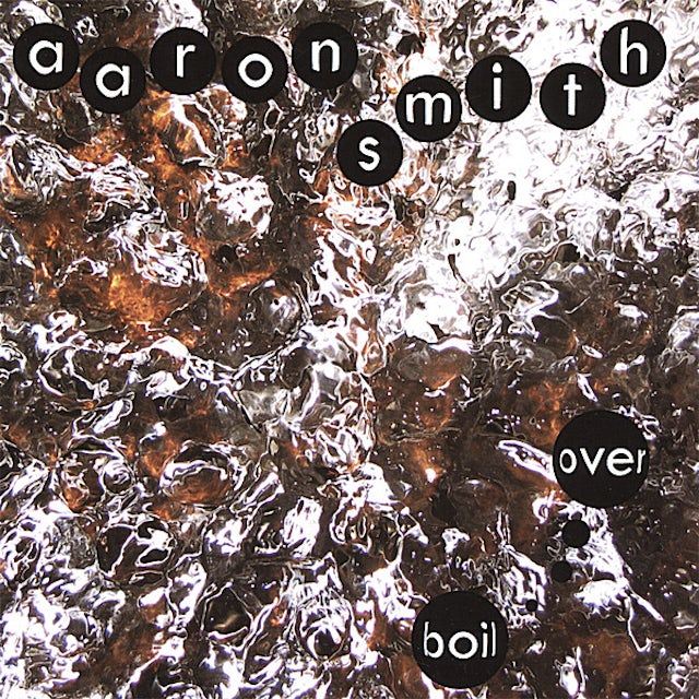 Aaron Smith BOIL OVER CD