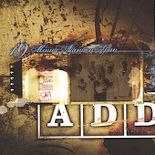 A.D.D. 19 MINUTE ATTENTION SPAN CD