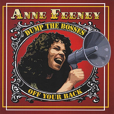 Anne Feeney DUMP THE BOSSES OFF YOUR BACK CD