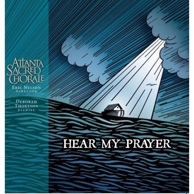 Atlanta Sacred Chorale HEAR MY PRAYER CD