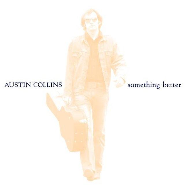 Austin Collins SOMETHING BETTER CD