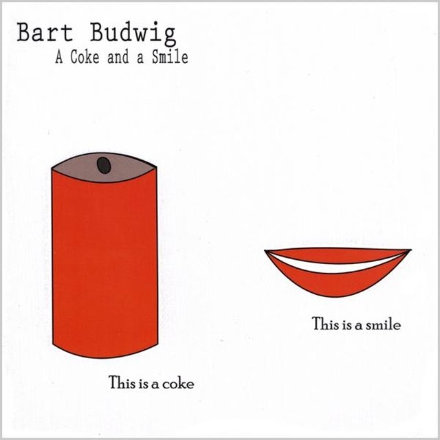 Bart Budwig COKE & A SMILE CD