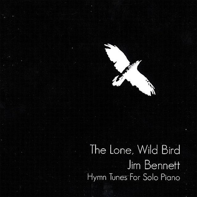 Jim Bennett LONE WILD BIRD CD