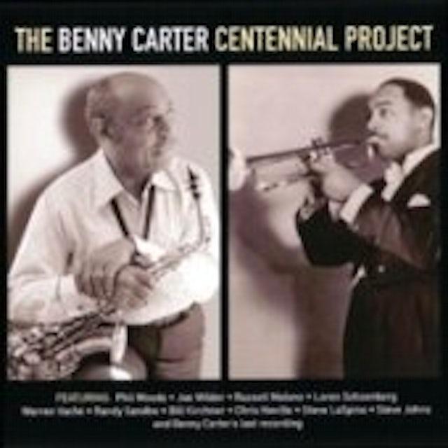 Benny Carter CENTENNIAL PROJECT CD