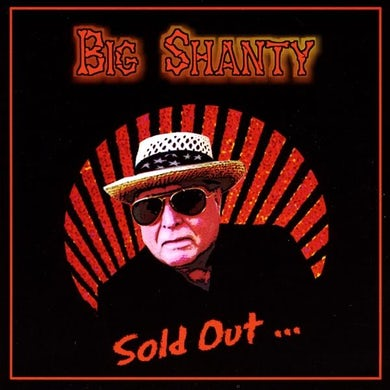 Big Shanty SOLD OUT CD