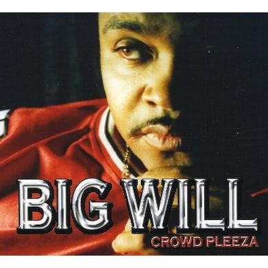 Big Will CROWD PLEEZA CD