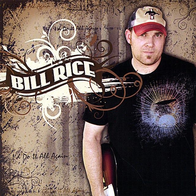 Bill Rice I'D DO IT ALL AGAIN CD
