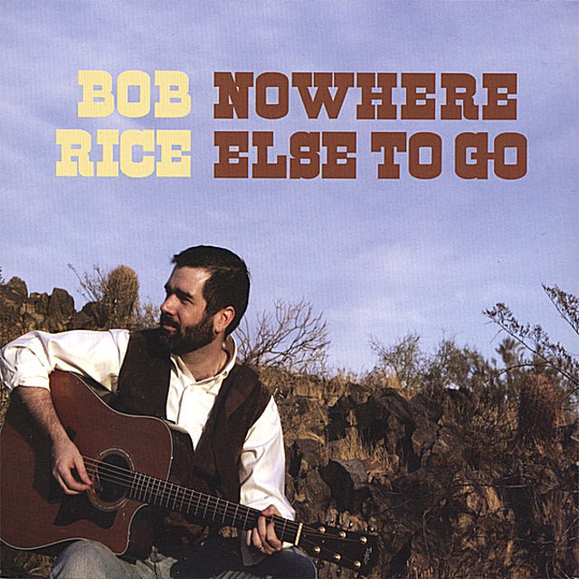 Bob Rice NOWHERE ELSE TO GO CD