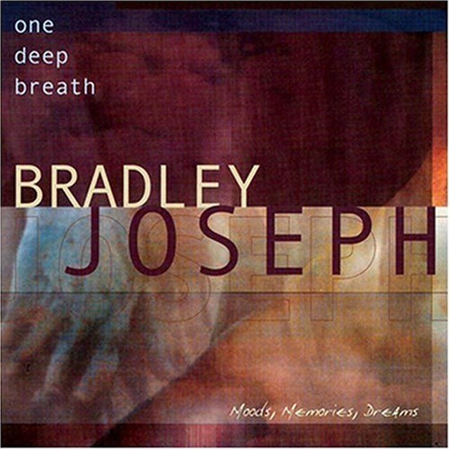 Bradley Joseph ONE DEEP BREATH CD