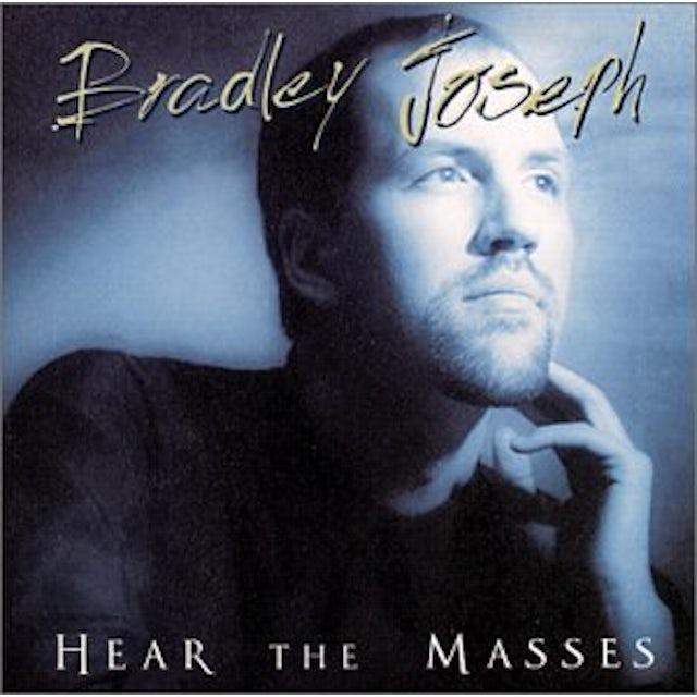 Bradley Joseph HEAR THE MASSES CD