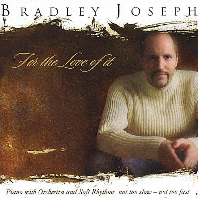 Bradley Joseph FOR THE LOVE OF IT CD