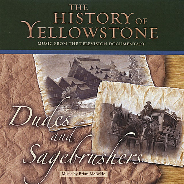 Brian Mcbride HISTORY OF YELLOWSTONE-DUDES & SAGEBRUSHERS CD