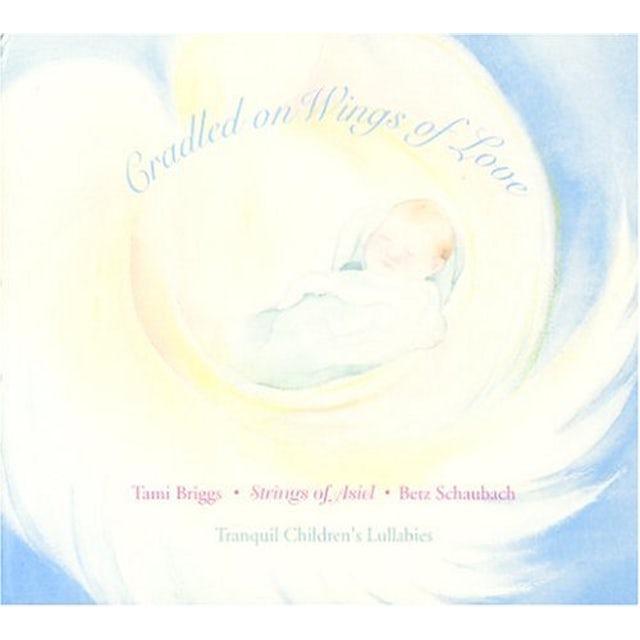 Tami Briggs CRADLED ON WINGS OF LOVE CD