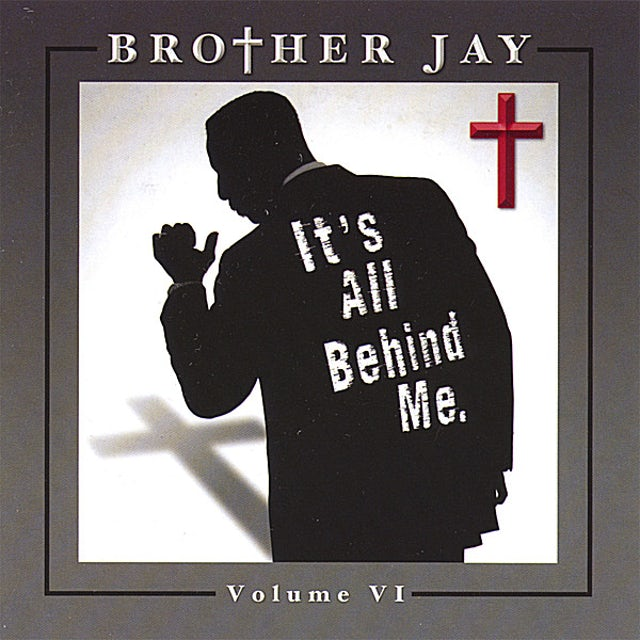 Brother Jay IT'S ALL BEHIND ME 6 CD