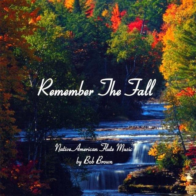 Bob Brown REMEMBER THE FALL CD