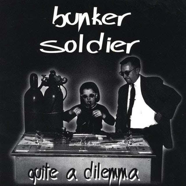 Bunker Soldier QUITE A DILEMMA CD