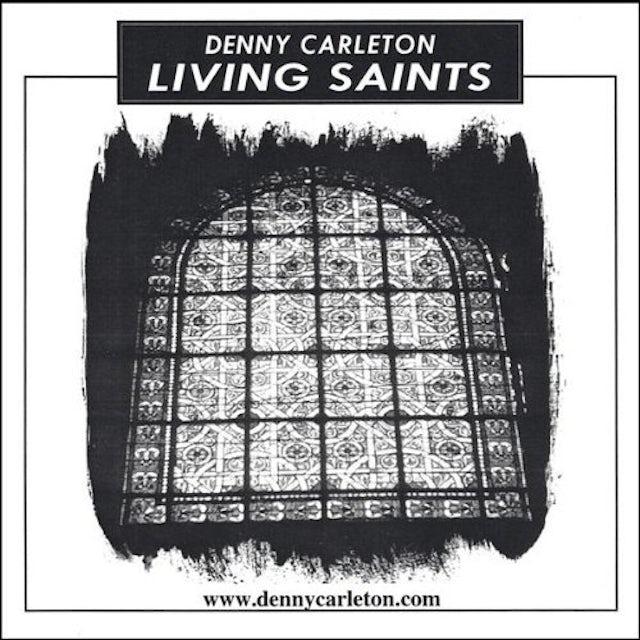 Denny Carleton LIVING SAINTS CD