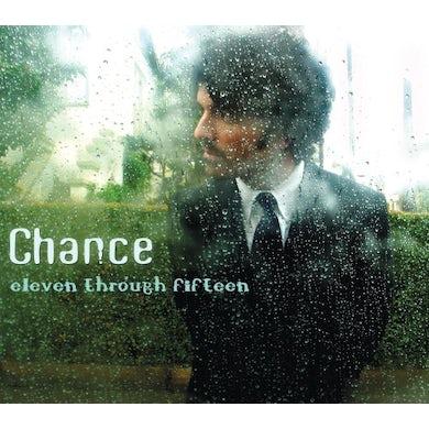 CHANCE: ELEVEN THROUGH FIFTEEN CD