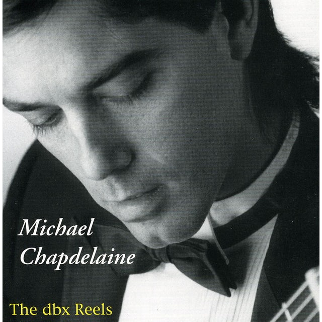 Michael Chapdelaine DBX REELS CD