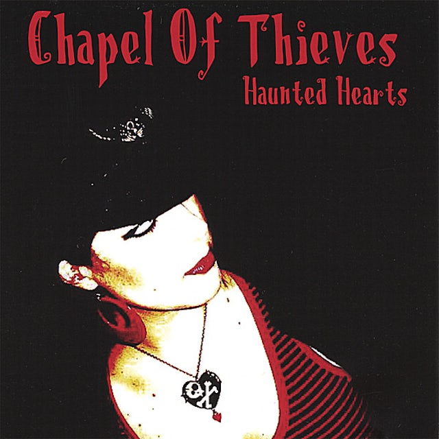 Chapel Of Thieves HAUNTED HEARTS CD